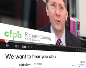 Top Video at CFPB's YouTube Page: We Want to Hear Your Story