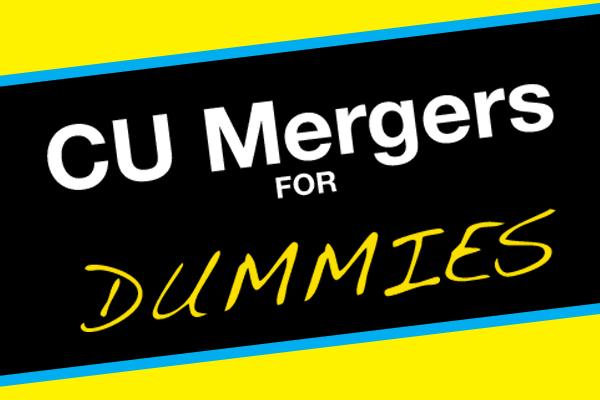 CU Mergers for Dummies
