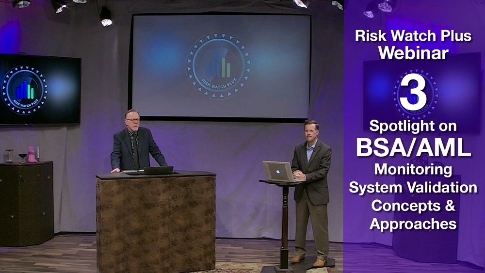 Risk Watch Plus Webinar 3: BSA/AML System Validation (Certificate of Completion Available)