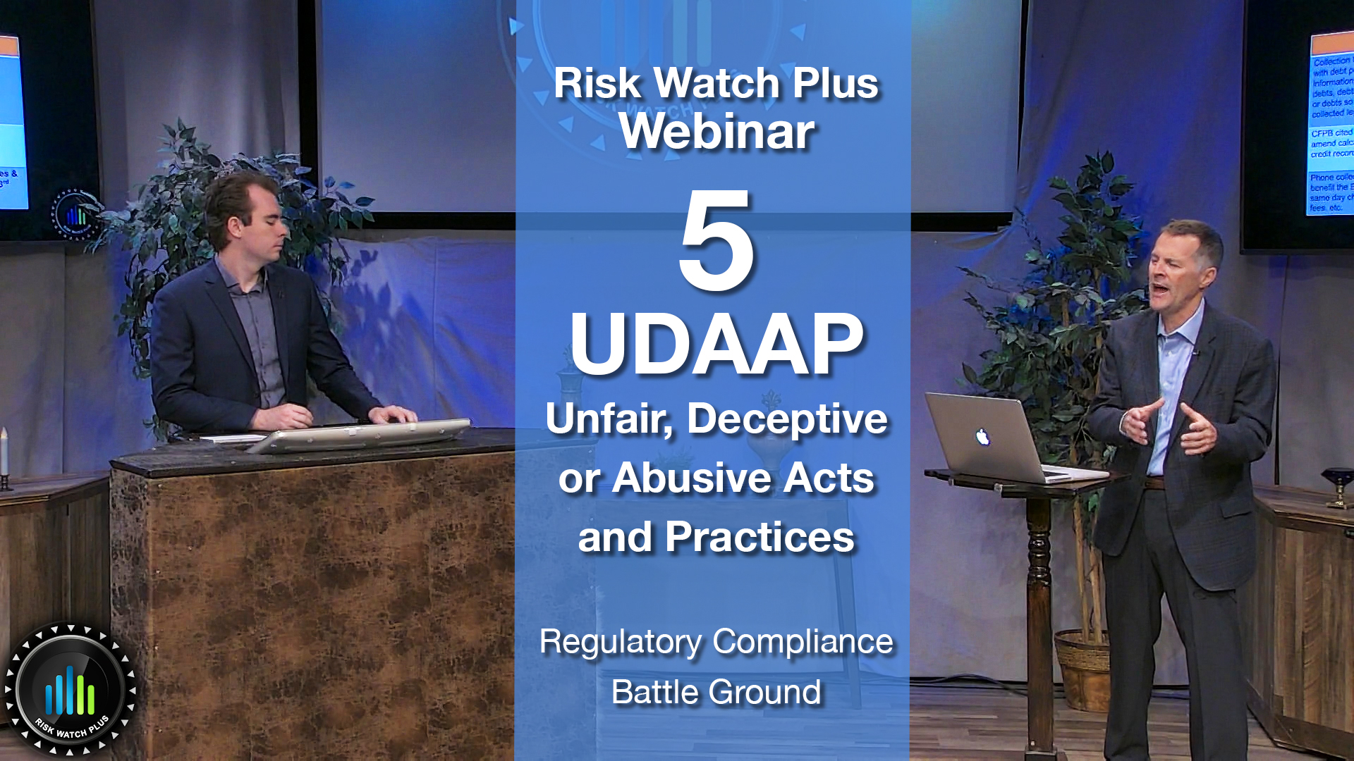 Risk Watch Plus Webinar 5: UDAAP (Unfair, Deceptive, or Abusive Acts and Practices) (Certificated)